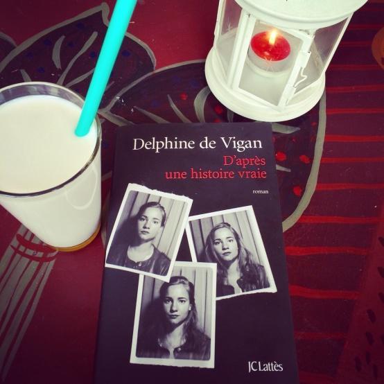 D APRES UNE HISTOIRE VRAIE DELPHINE DE VIGAN