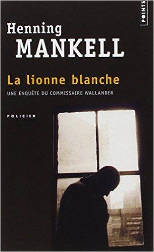 HENNING MANKELL LA LIONNE BLANCHE